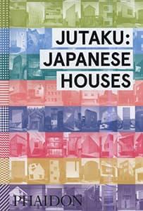 JUTAKU:JAPANESE HOUSES