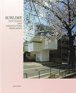 SUBLIME NEW DESIGN AND ARCHITECTURE FROM JAPAN